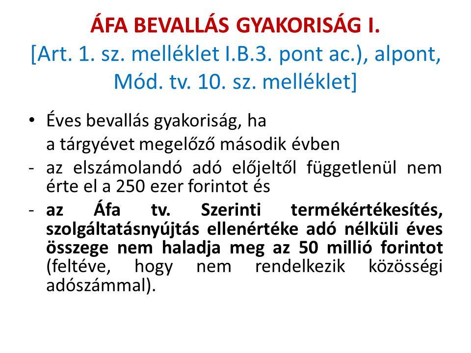 ÁFA BEVALLÁS GYAKORISÁG I. [Art. 1. sz. melléklet I. B. 3. pont ac